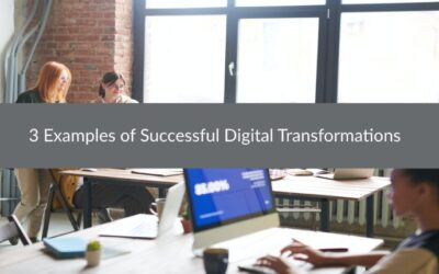 3 Examples of Successful Digital Transformations
