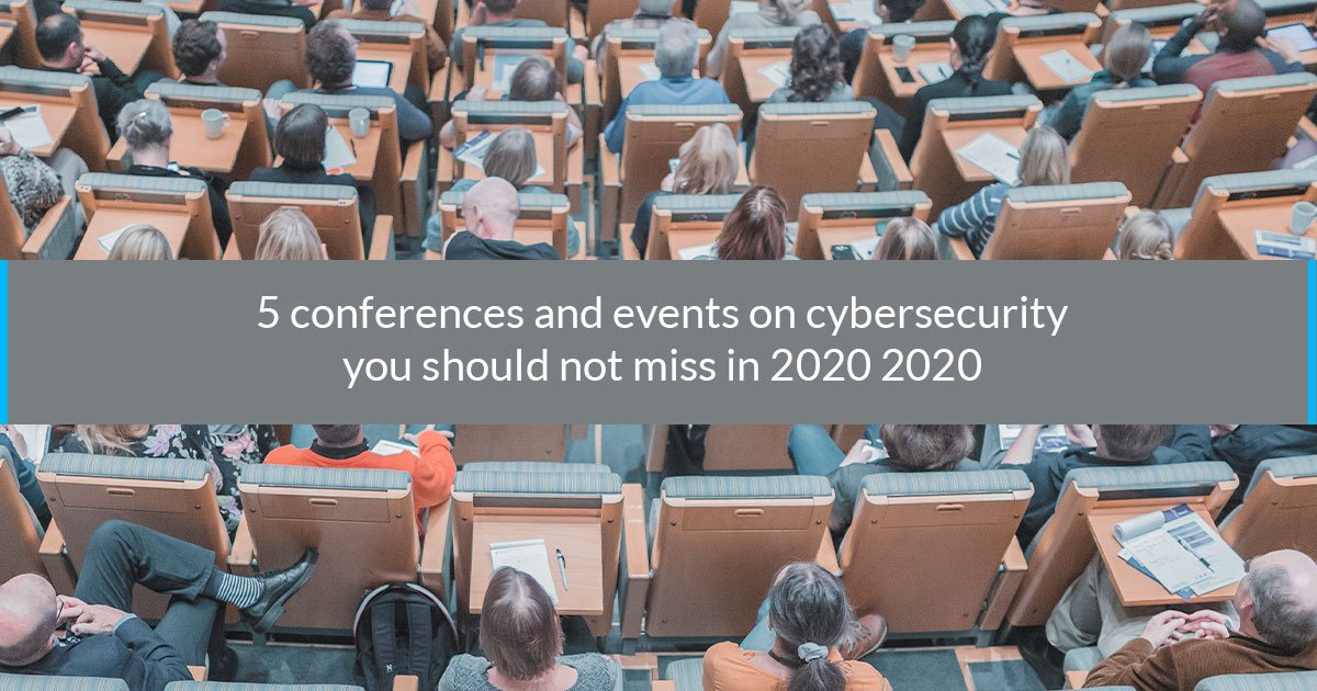 5 conferences and events on cybersecurity you should not miss in 2020