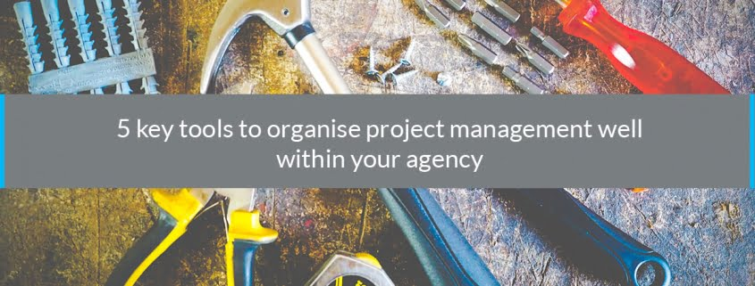5 key tools organise management agency