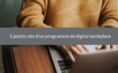 5 points clés d'un programme de digital workplace
