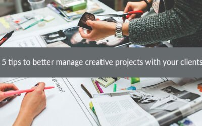 5 tips to better manage creative projects with your clients