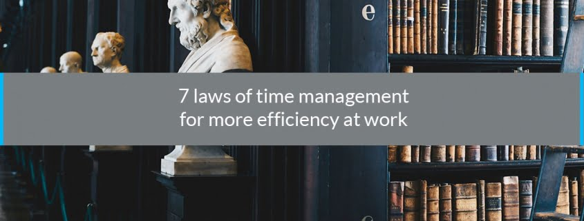 7 laws time management more efficiency work