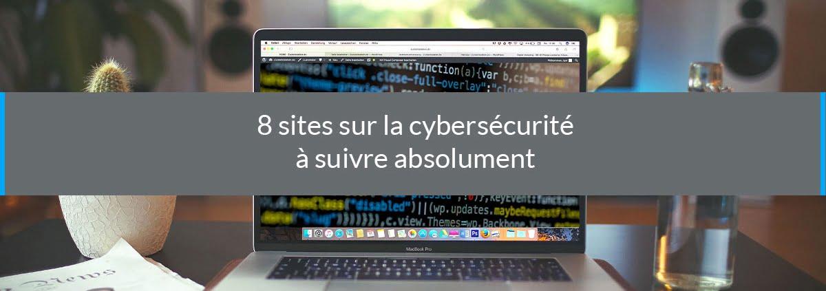 8 sites sur la cybersécurité à suivre absolument