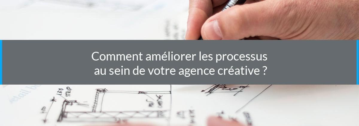 améliorer processus agence creative