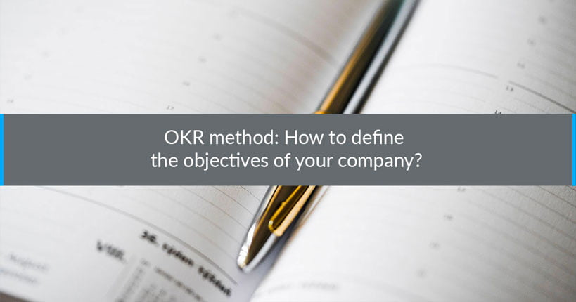 OKR method: How to define the objectives of your company?