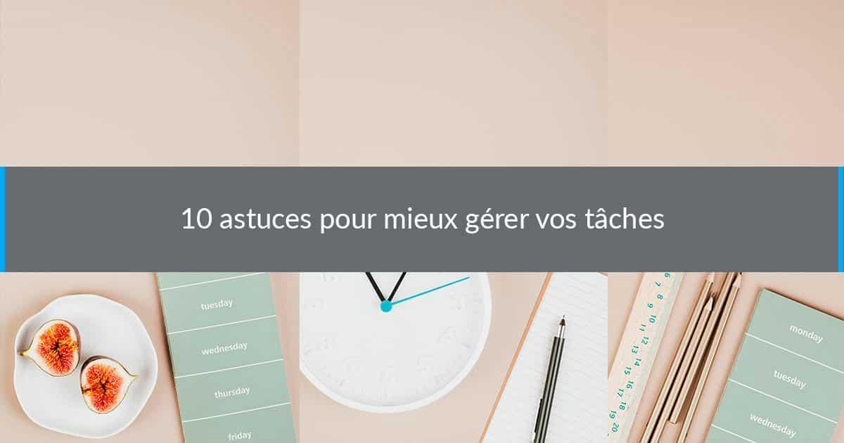 10 astuces pour mieux gérer vos tâches