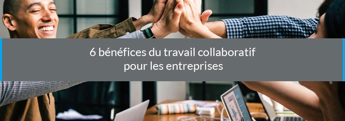 bénéfices travail collaboratif entreprises