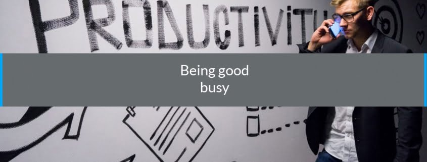 being good busy