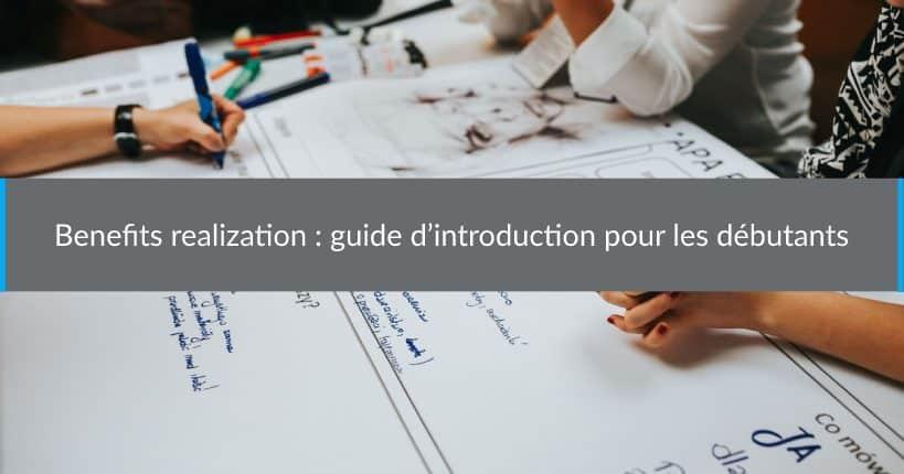 Benefitsrealization guide d'introduction pour les débutants