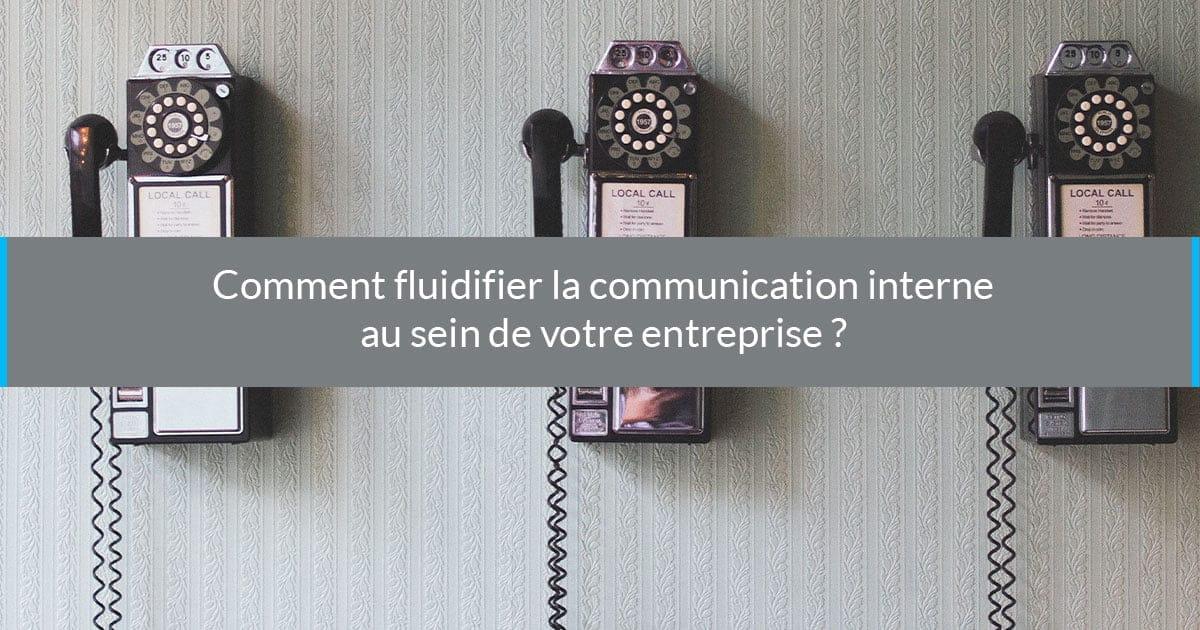 Comment Améliorer la Communication Interne au sein de votre Entreprise ?
