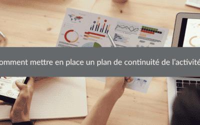 Comment mettre en place un plan de continuité de l'activité?
