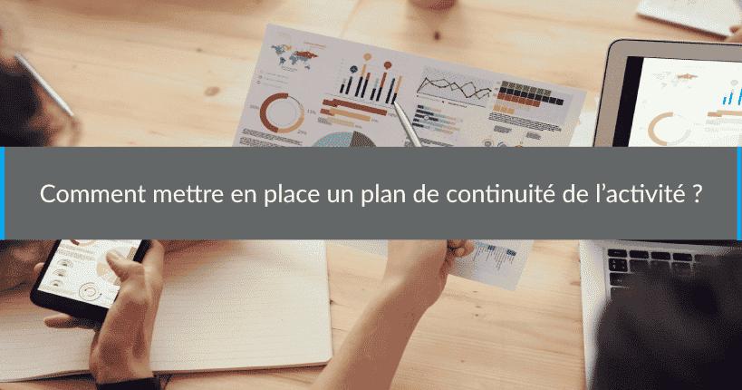 Comment mettre en place un plan de continuité de l'activité ?