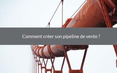 Comment créer son pipeline de vente ?