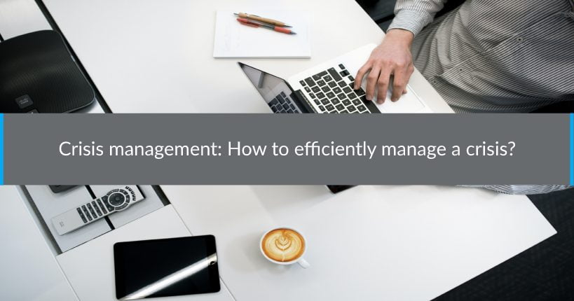 Crisis management: How to efficiently manage a crisis