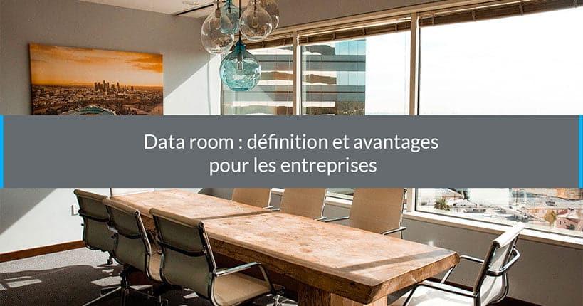 data room définition avantages