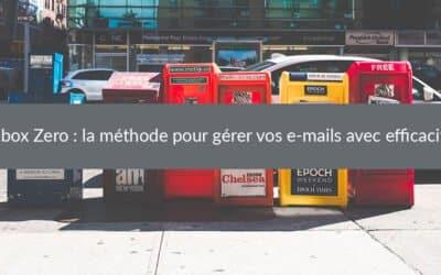 Inbox Zero : la méthode pour gérer vos e-mails avec efficacité