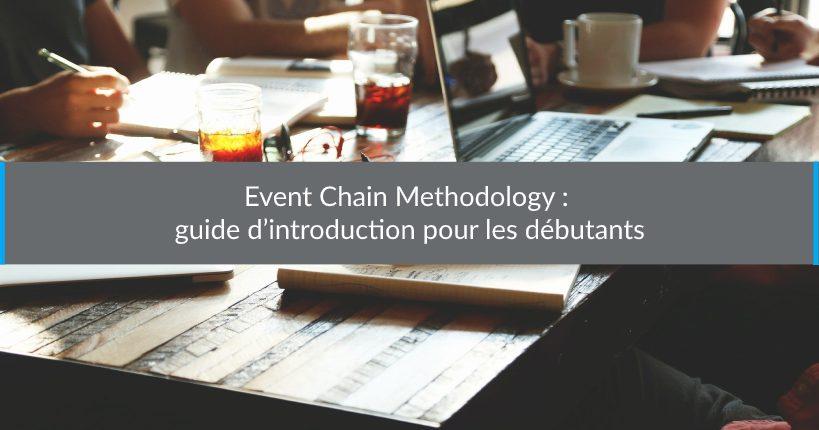 Event ChainMethodology : guide d'introduction pour les débutants