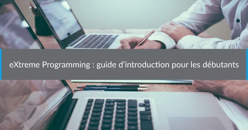 eXtreme Programming : guide d'introduction pour les débutants