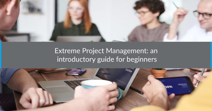 Extreme Project Management an introductory guide for beginners