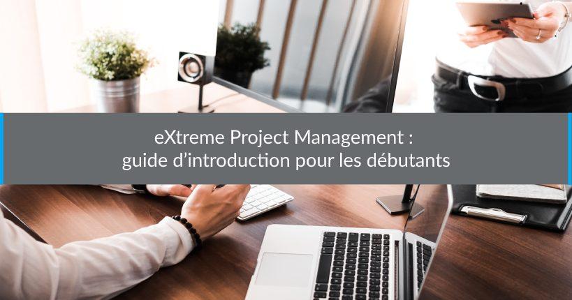 eXtreme ProjectManagement guide d'introduction pour les débutants