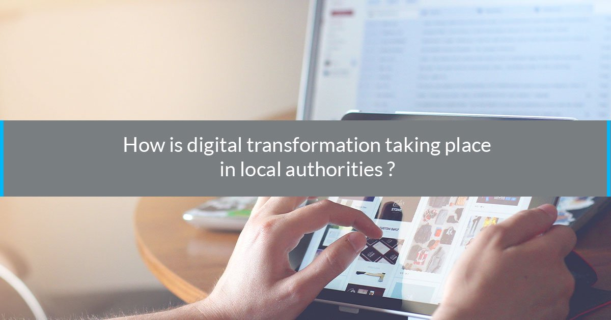How is digital transformation taking place in local authorities?