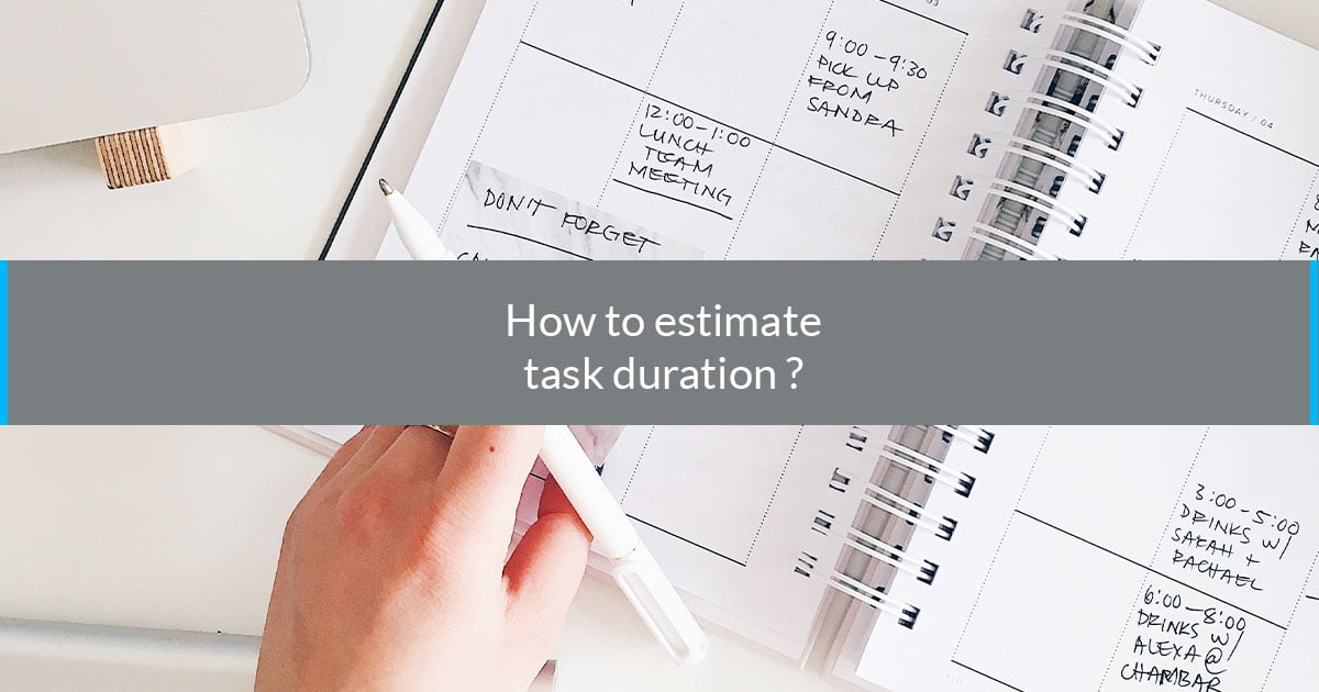 How to estimate task duration ?