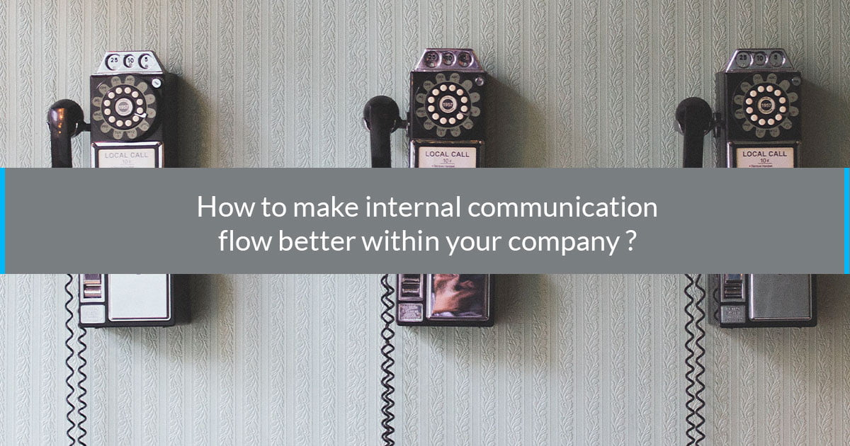 How to make internal communication flow better within your company
