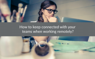 How to keep connected with your teams when working remotely?