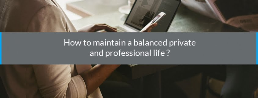 how to maintain balanced private and professional life