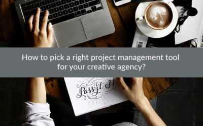 How to pick a right project management tool for your creative agency?