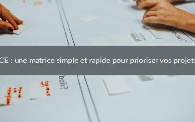 ICE : une matrice simple et rapide pour prioriser vos projets