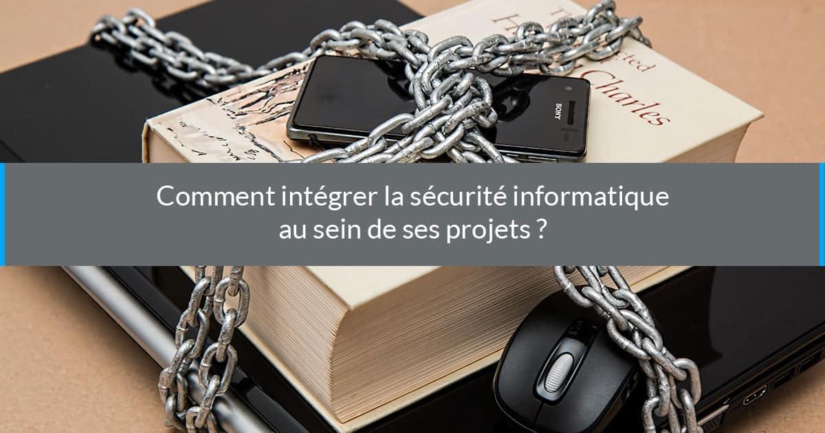 intégrer sécurité informatique projets
