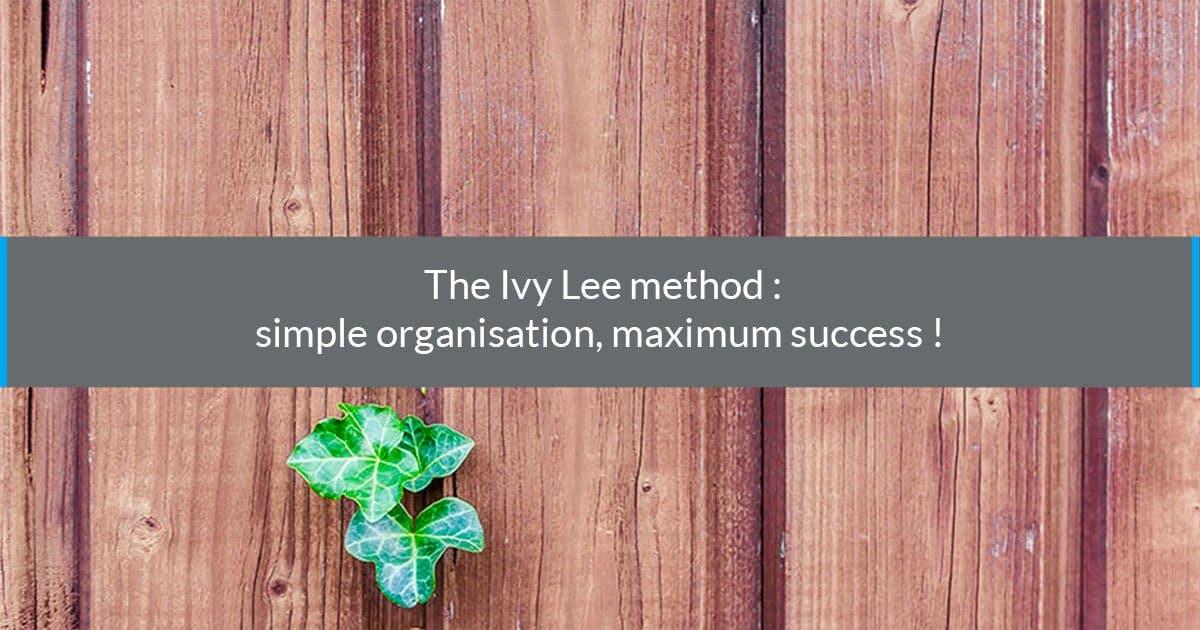 ivy lee method simple organisation maximum success
