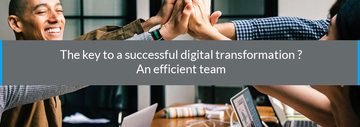 key successful digital transformation efficient team