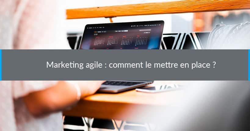 Marketing agile : comment le mettre en place ?