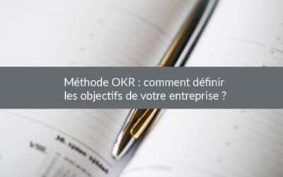 Méthode OKR : comment définir les objectifs de votre entreprise ?