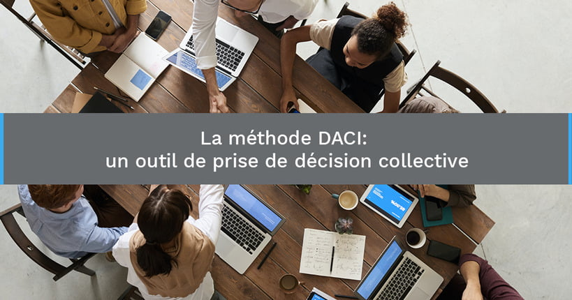 La méthode DACI, un outil de prise de décision collective