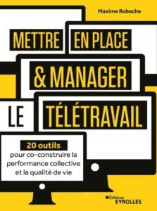 Mettre en place et manager le télétravail - Maxime Robache