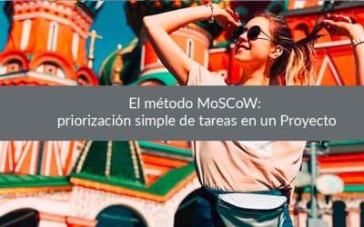 El método MoSCoW: priorización simple de tareas en un Proyecto