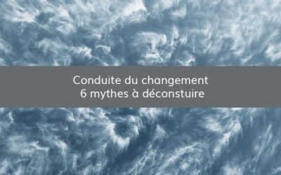 Conduite du changement : 6 mythes à déconstruire