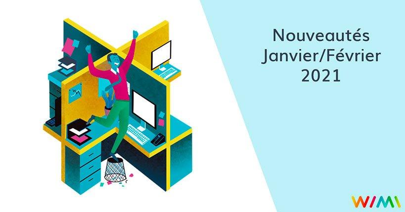 Les nouveautés de Janvier et Février 2021 sur Wimi