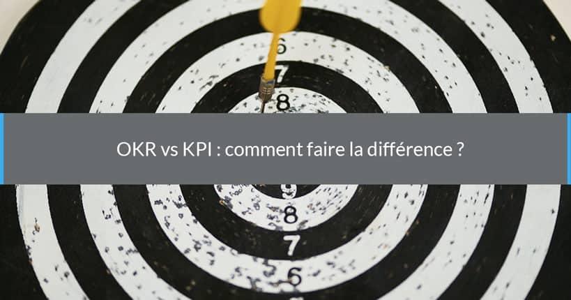 OKR vs KPI : comment faire la différence ?