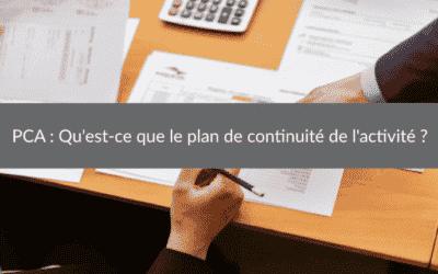 PCA : Qu'est-ce quele plan de continuité de l'activité ?