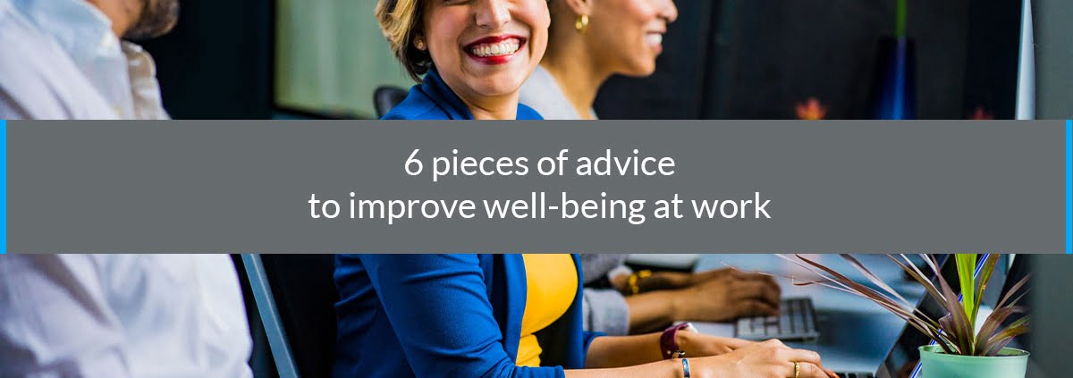 pieces advice improve well-being at work