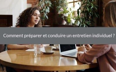 Comment préparer et conduire un entretien individuel ?