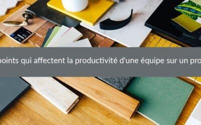 5 points qui affectent la productivité d'une équipe sur un projet