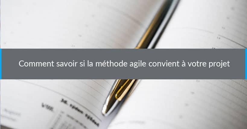 Comment savoir si la méthode agile convient à votre projet