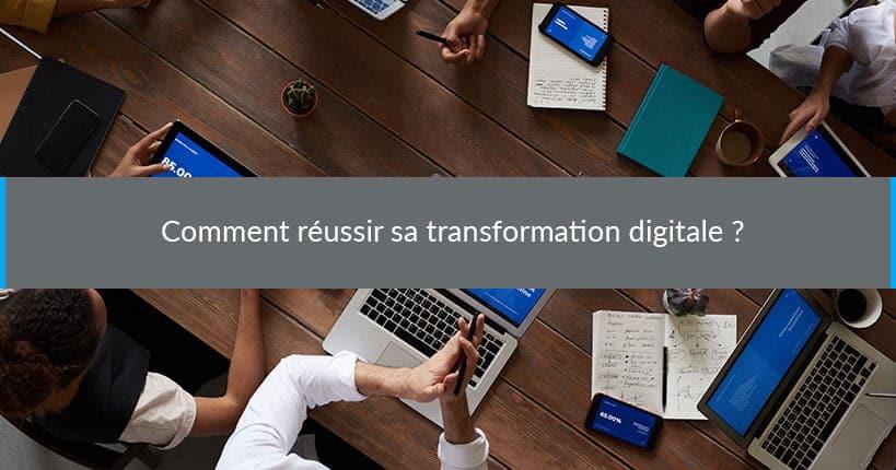 reussir transformation digitale