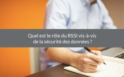 Quel est le rôle du RSSI vis-à-vis de la sécurité des données ?