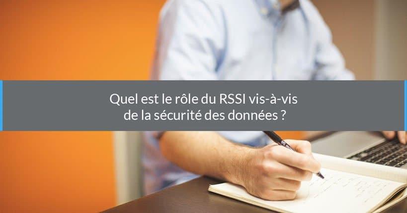 Quel est le rôle du RSSI en matière de protection des données ?